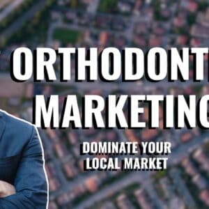 Orthodontic Marketing in 2020 🦷 DOMINATE Your Local Market With These Strategies