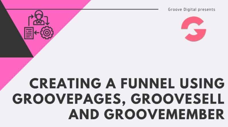 Creating a funnel using GroovePages, GrooveSell and GrooveMember