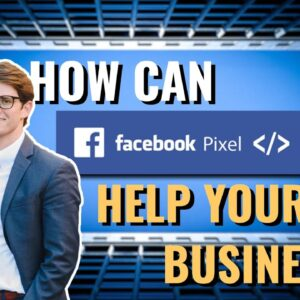 Facebook Pixel Tutorial | How Facebook Pixel Can HELP Your Business!