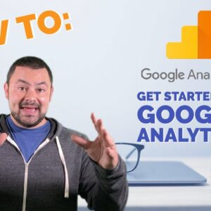 How To Get Started with Google Analytics 2020