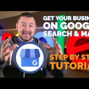 How To Get Your Business on Google Search and Maps (2020 Local SEO)