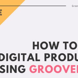 How to sell Digital Products using GrooveKart