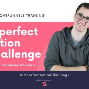 Imperfect Action Challenge - Module #1 - Introduction & Structure
