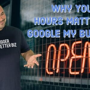 Why Your Business Hours Are Critical To Happy Customers | Google My Business Features