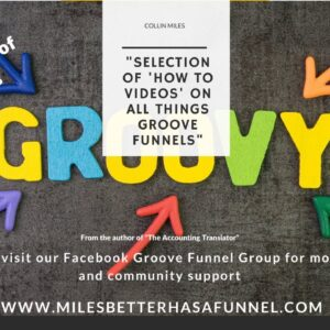 Miles Better Groove Funnel Tutorial - covering some 7 questions listed below