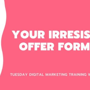 Your Irresistible Offer Formula - Digital marketing training with Tom Beal